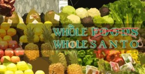 Whole foods - monsanto - wholesanto 1
